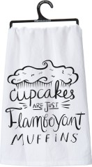 Cupcakes are Just Flamboyant Muffins Dish Towel