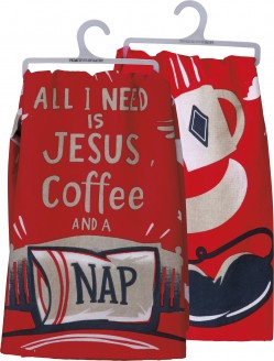 All I Need is Jesus, Coffee, and a Nap Dish Towel